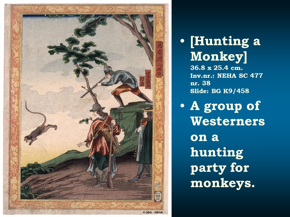 [Hunting a Monkey] 36. 8 x 25. 4 cm. Inv. nr. : NEHA SC 477 nr